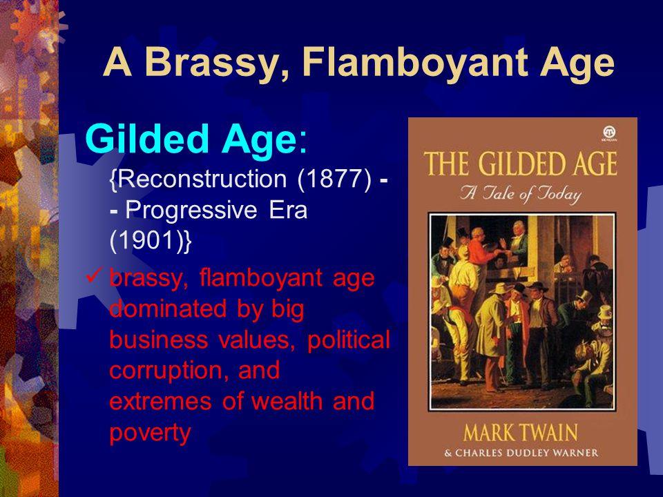 A Brassy, Flamboyant Age