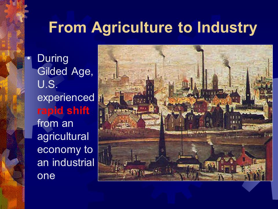 From Agriculture to Industry