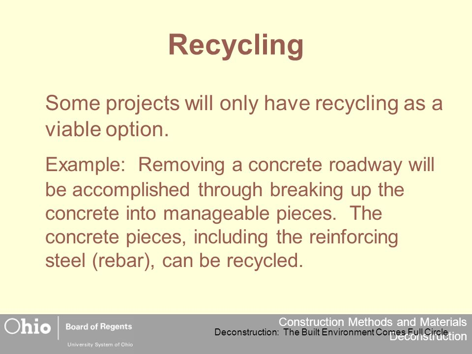 Recycling Some projects will only have recycling as a viable option.