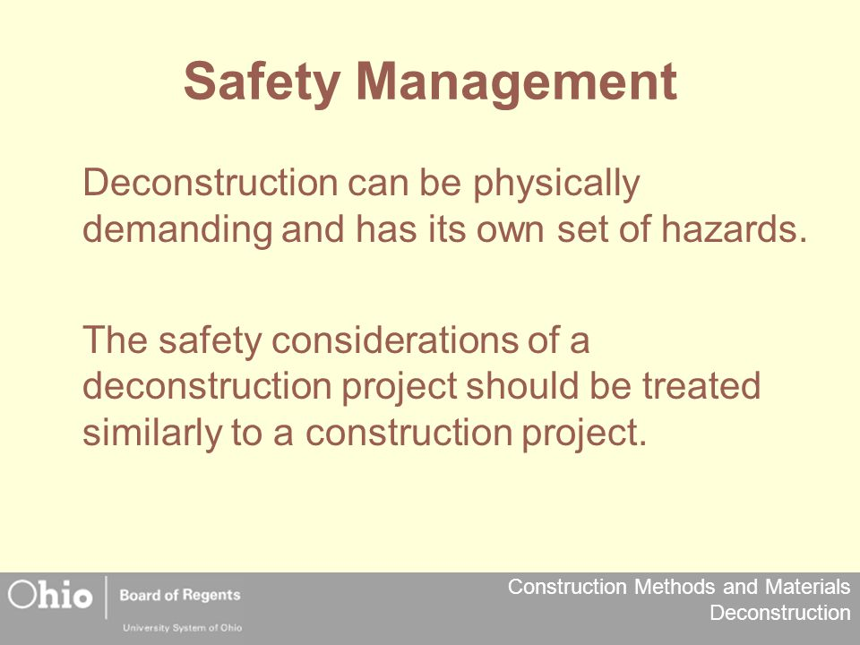 Safety Management Deconstruction can be physically demanding and has its own set of hazards.