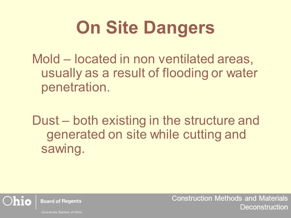 On Site Dangers Mold – located in non ventilated areas, usually as a result of flooding or water penetration.