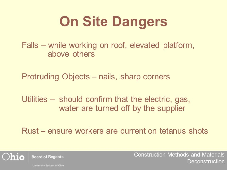 On Site Dangers Falls – while working on roof, elevated platform, above others. Protruding Objects – nails, sharp corners.