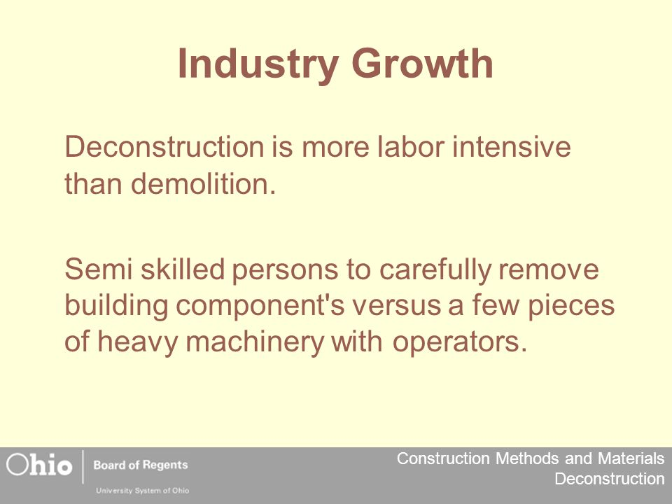 Industry Growth Deconstruction is more labor intensive than demolition.