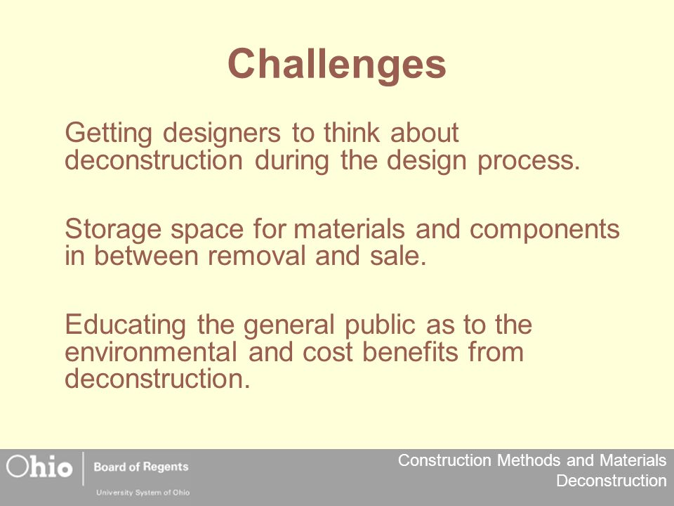 Challenges Getting designers to think about deconstruction during the design process.
