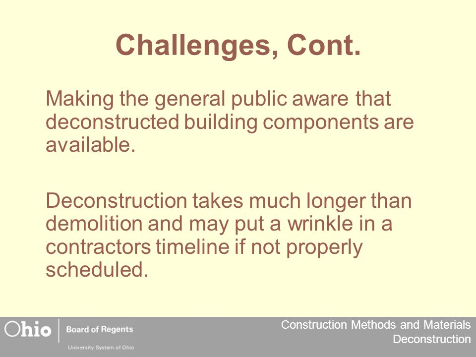Challenges, Cont. Making the general public aware that deconstructed building components are available.