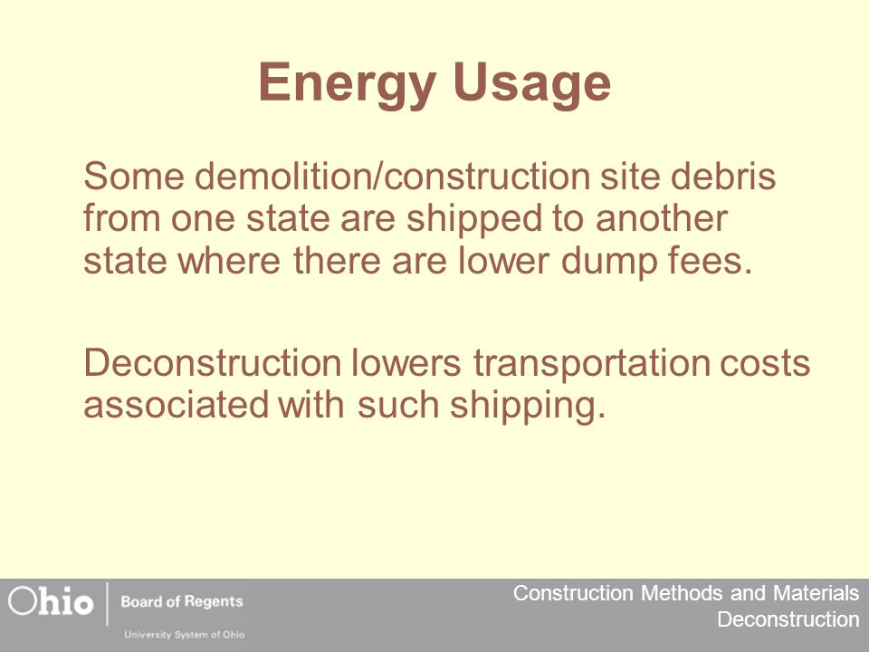 Energy Usage Some demolition/construction site debris from one state are shipped to another state where there are lower dump fees.