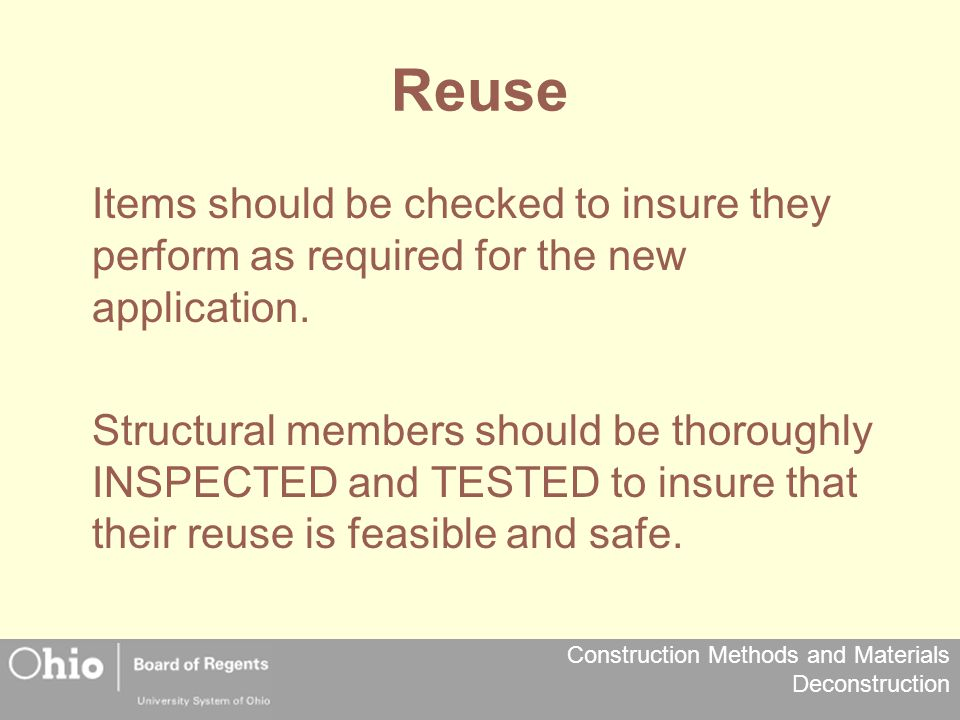 Reuse Items should be checked to insure they perform as required for the new application.
