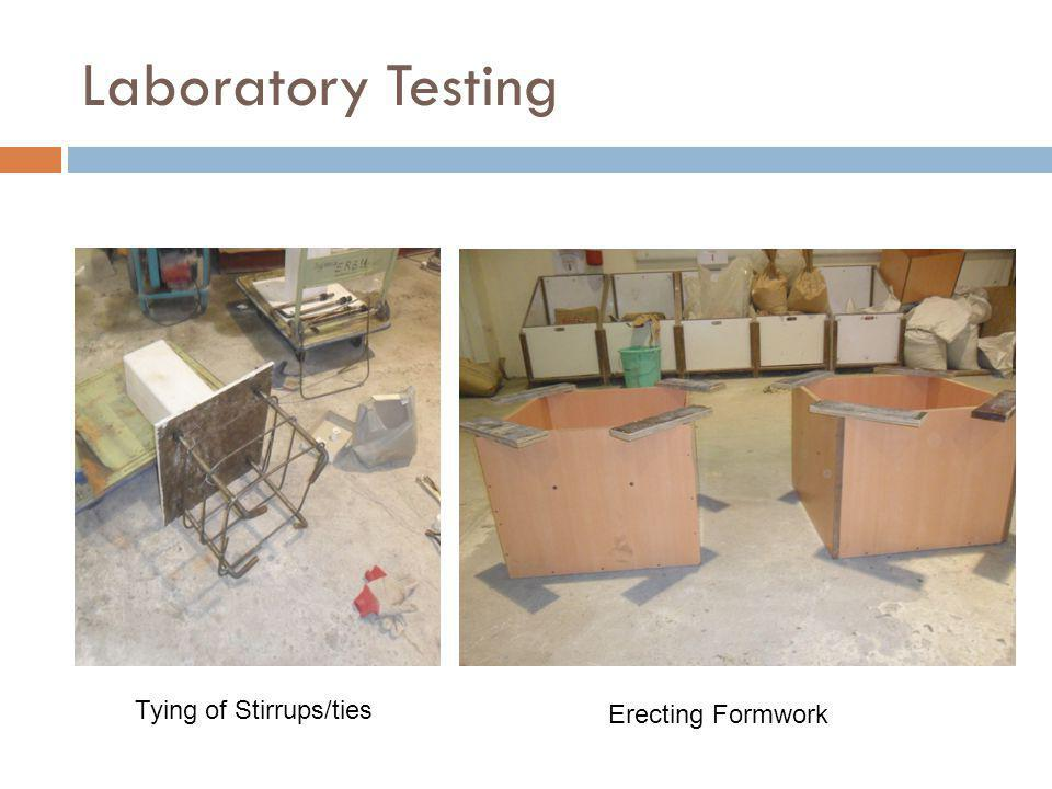 Laboratory Testing Tying of Stirrups/ties Erecting Formwork