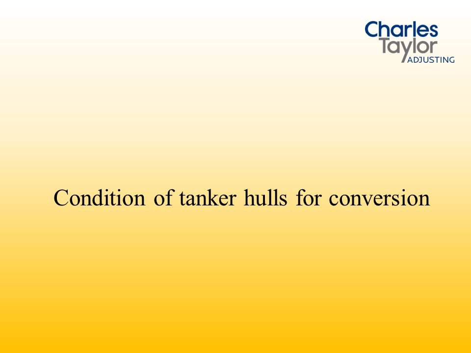 Condition of tanker hulls for conversion