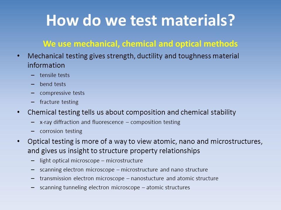 How do we test materials