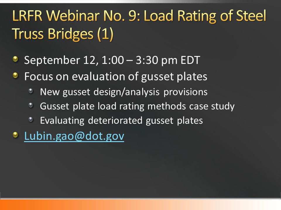 LRFR Webinar No. 9: Load Rating of Steel Truss Bridges (1)