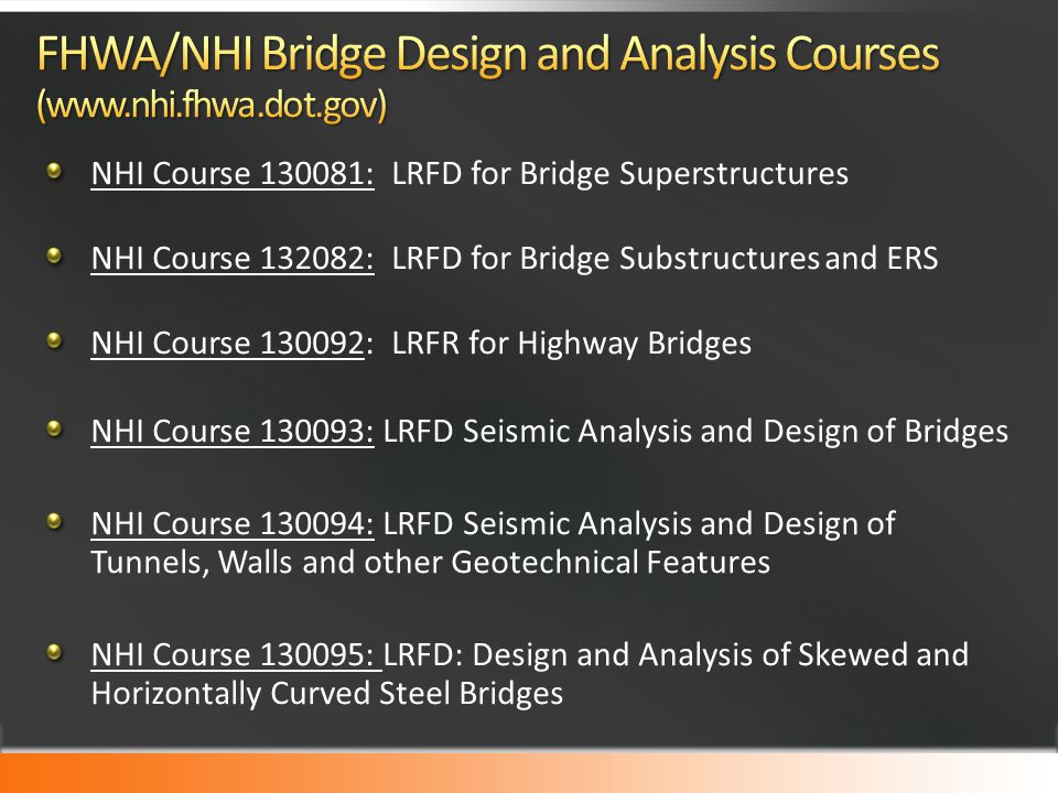 FHWA/NHI Bridge Design and Analysis Courses (www.nhi.fhwa.dot.gov)