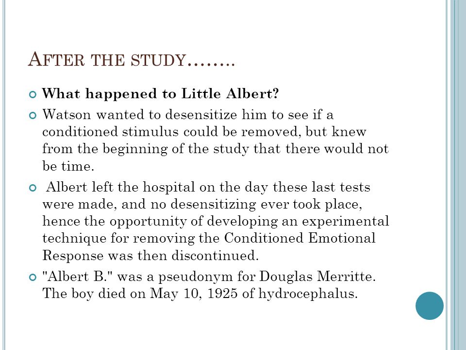 After the study…….. What happened to Little Albert