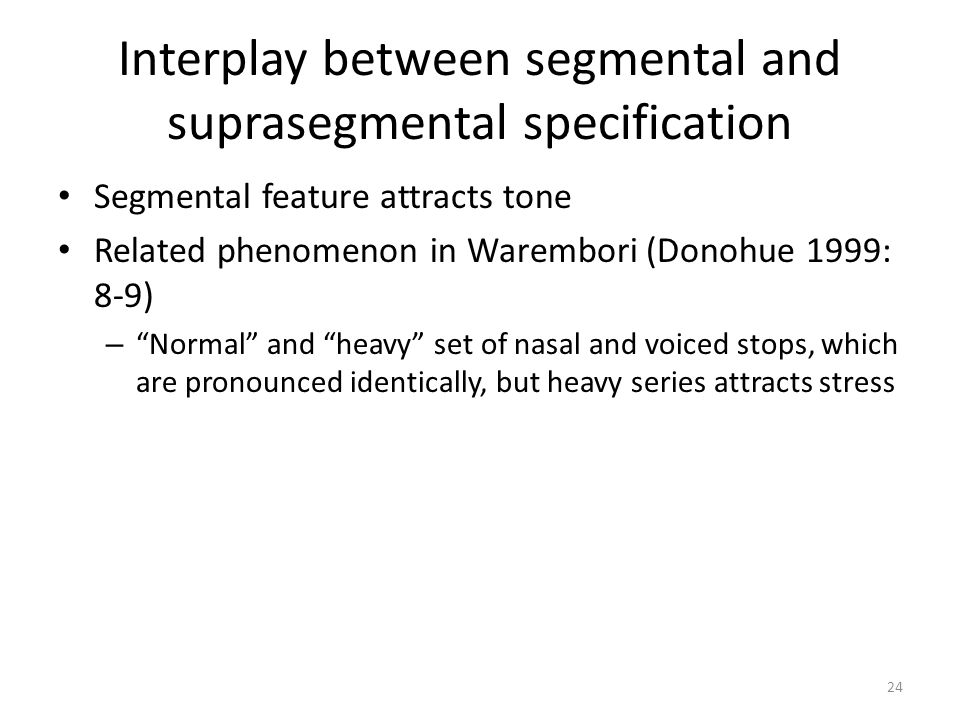 Interplay between segmental and suprasegmental specification