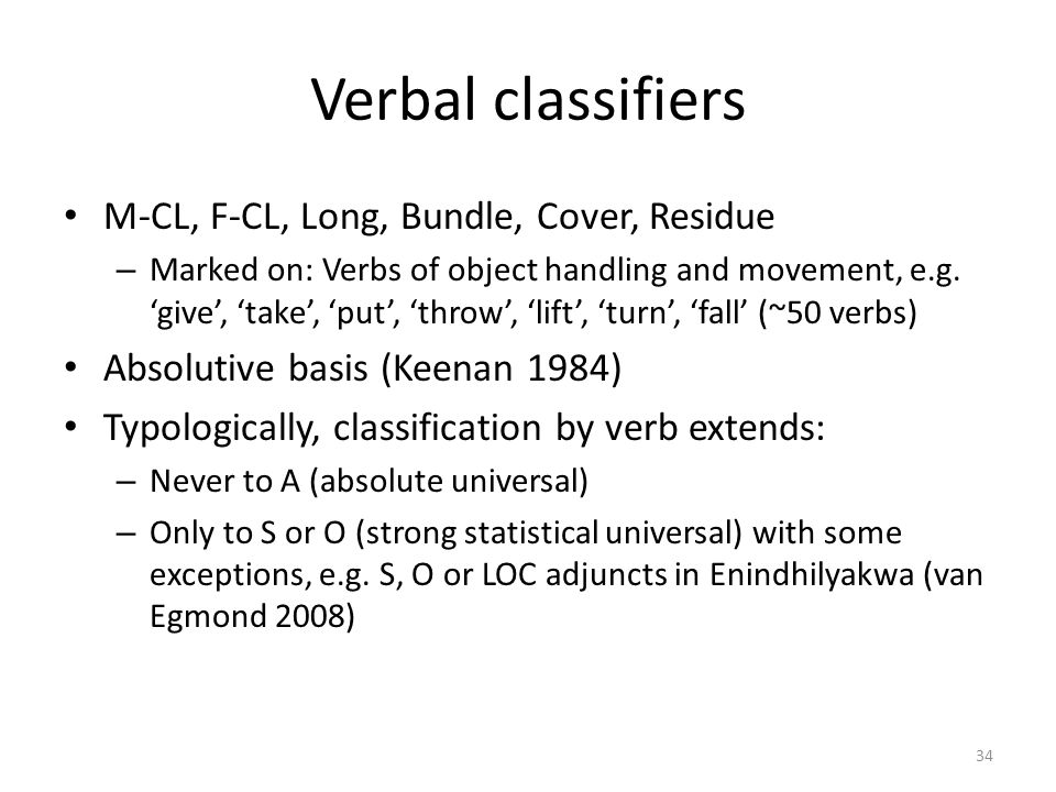 Verbal classifiers M-CL, F-CL, Long, Bundle, Cover, Residue