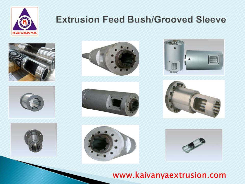 Extrusion Feed Bush/Grooved Sleeve