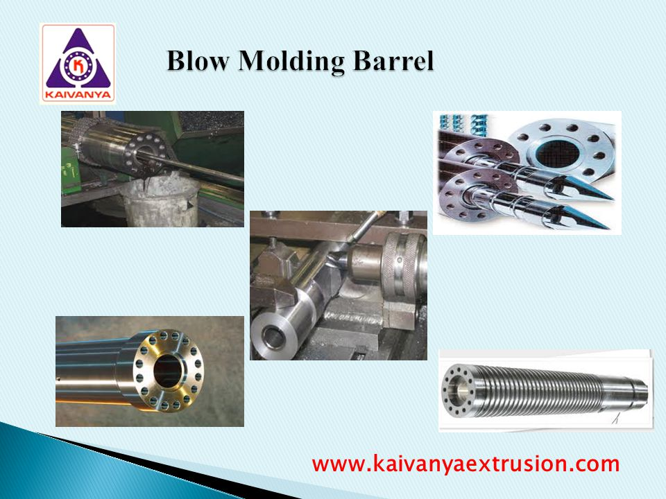 Blow Molding Barrel www.kaivanyaextrusion.com