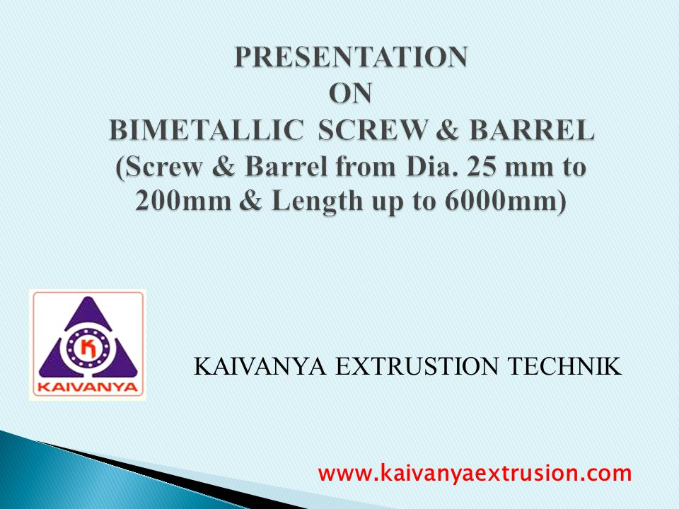 PRESENTATION ON BIMETALLIC SCREW & BARREL (Screw & Barrel from Dia