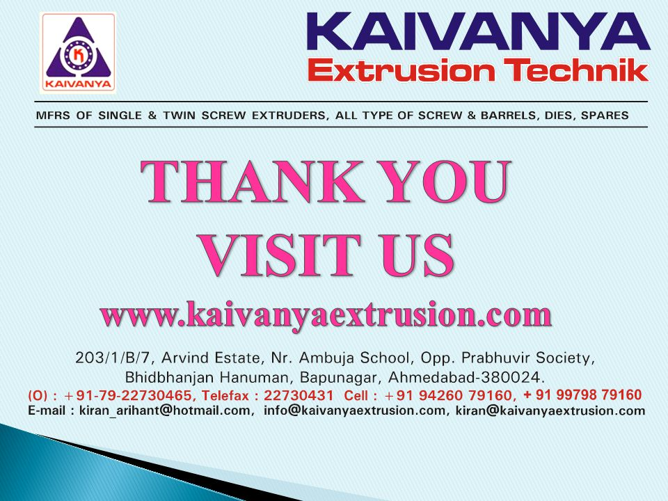 THANK YOU VISIT US www.kaivanyaextrusion.com