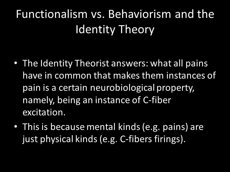 Functionalism vs. Behaviorism and the Identity Theory