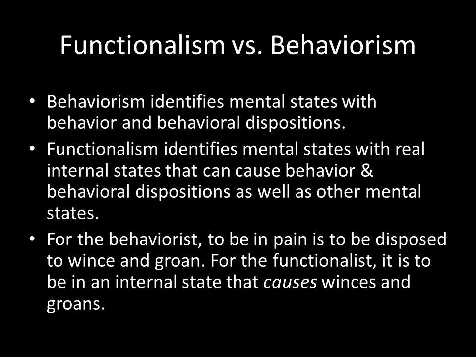 Functionalism vs. Behaviorism