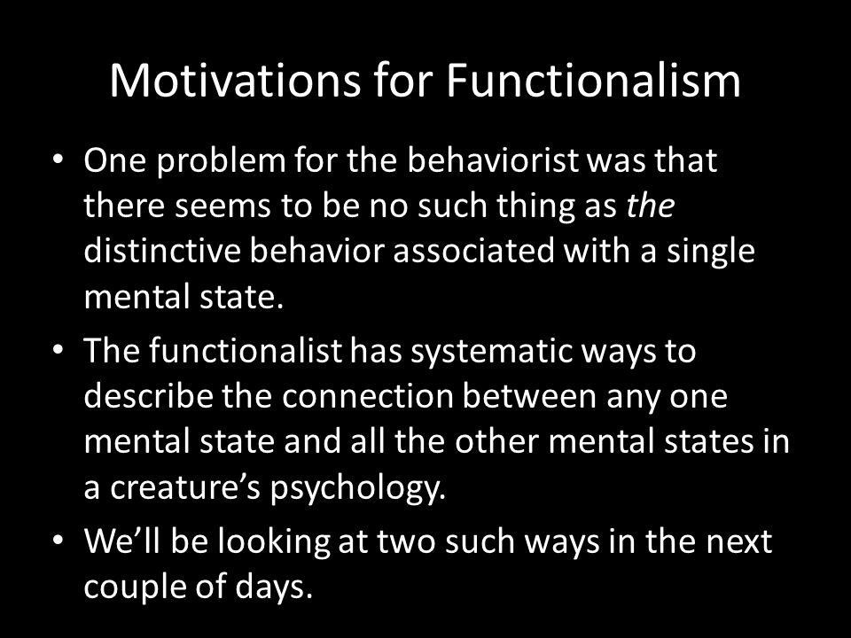 Motivations for Functionalism