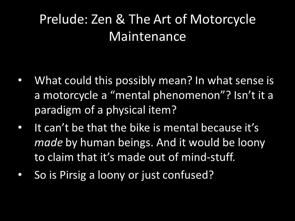 Prelude: Zen & The Art of Motorcycle Maintenance