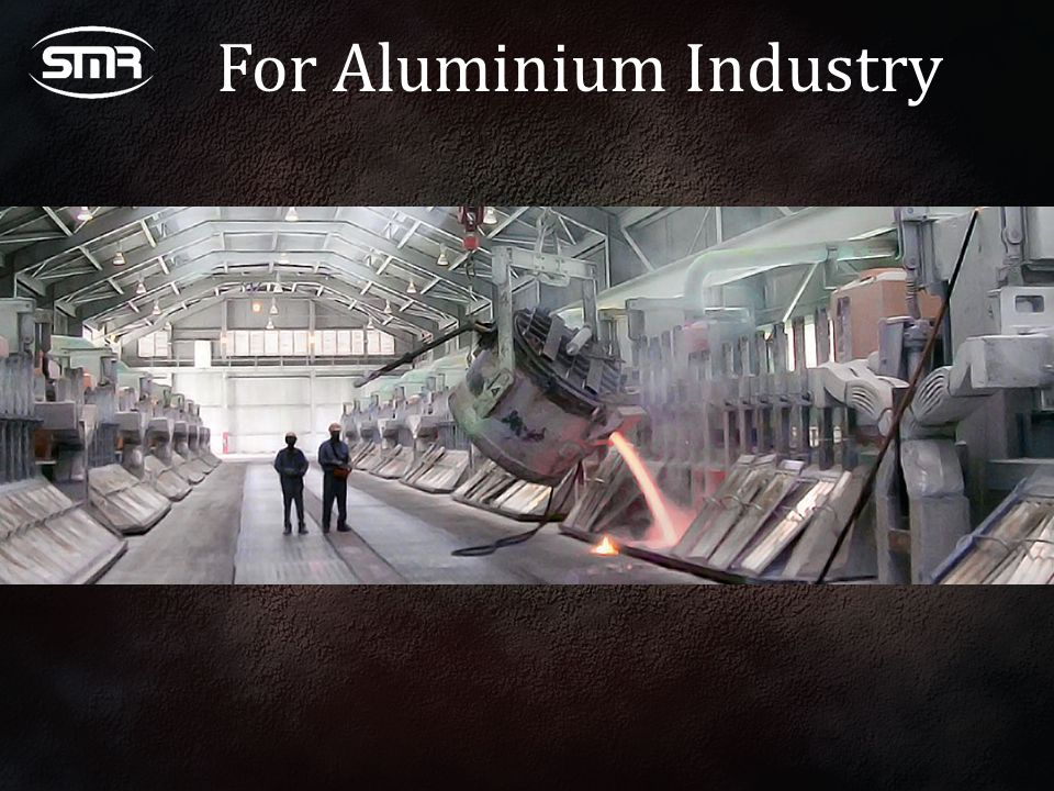 For Aluminium Industry