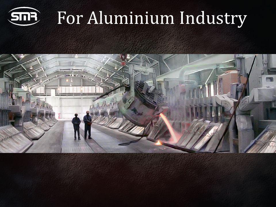 For Aluminium Industry