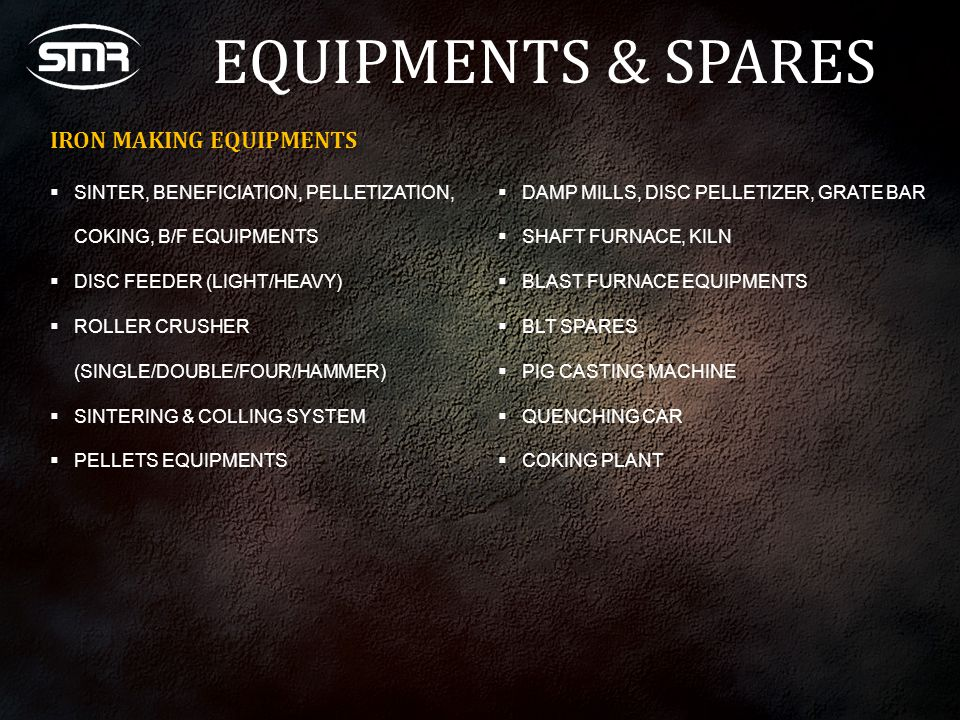 EQUIPMENTS & SPARES IRON MAKING EQUIPMENTS