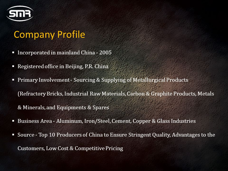 Company Profile Incorporated in mainland China - 2005