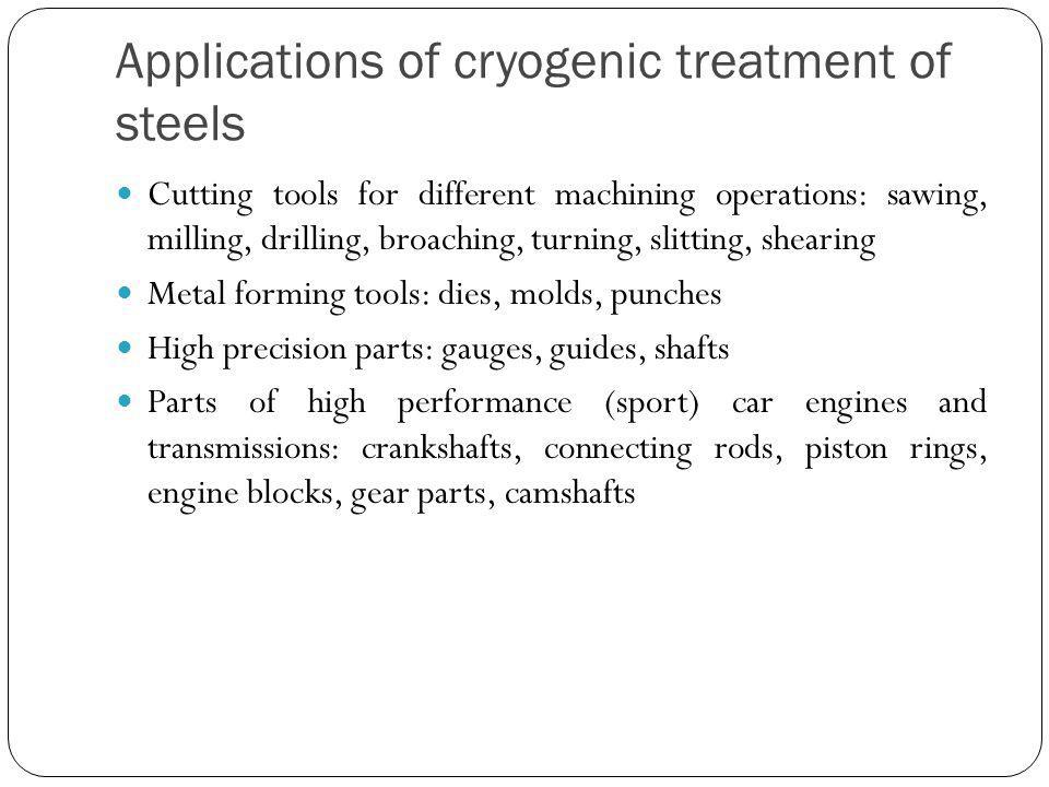 Applications of cryogenic treatment of steels