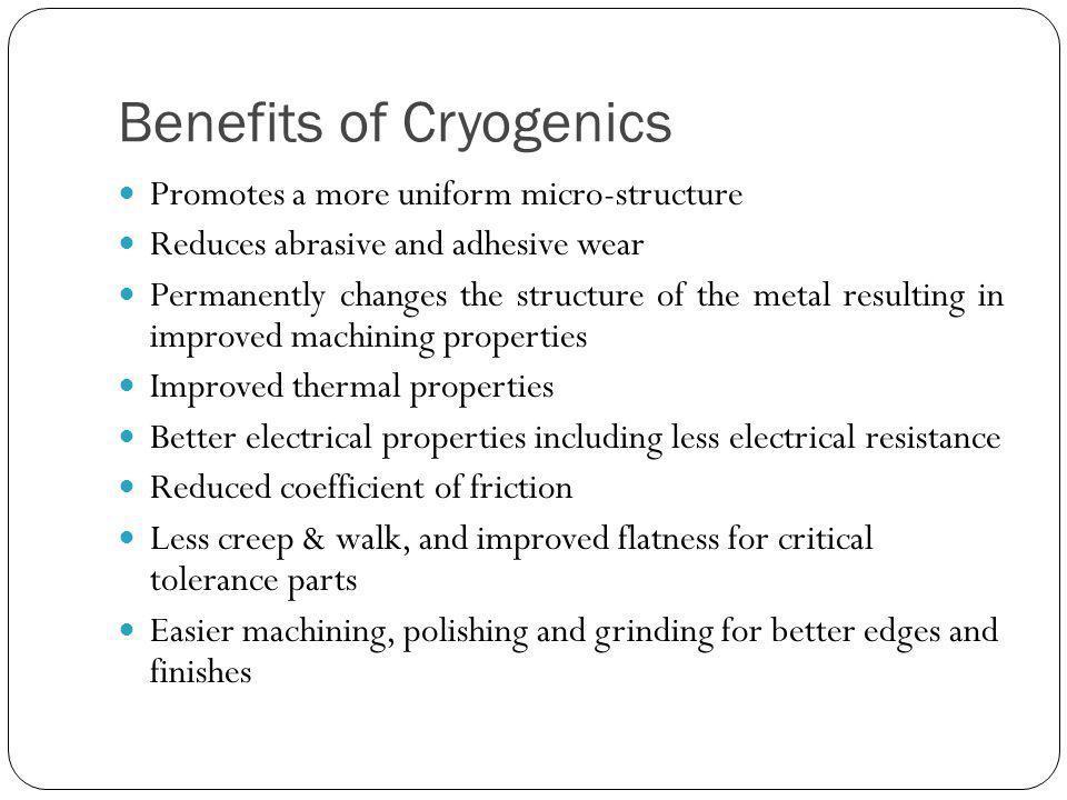 Benefits of Cryogenics