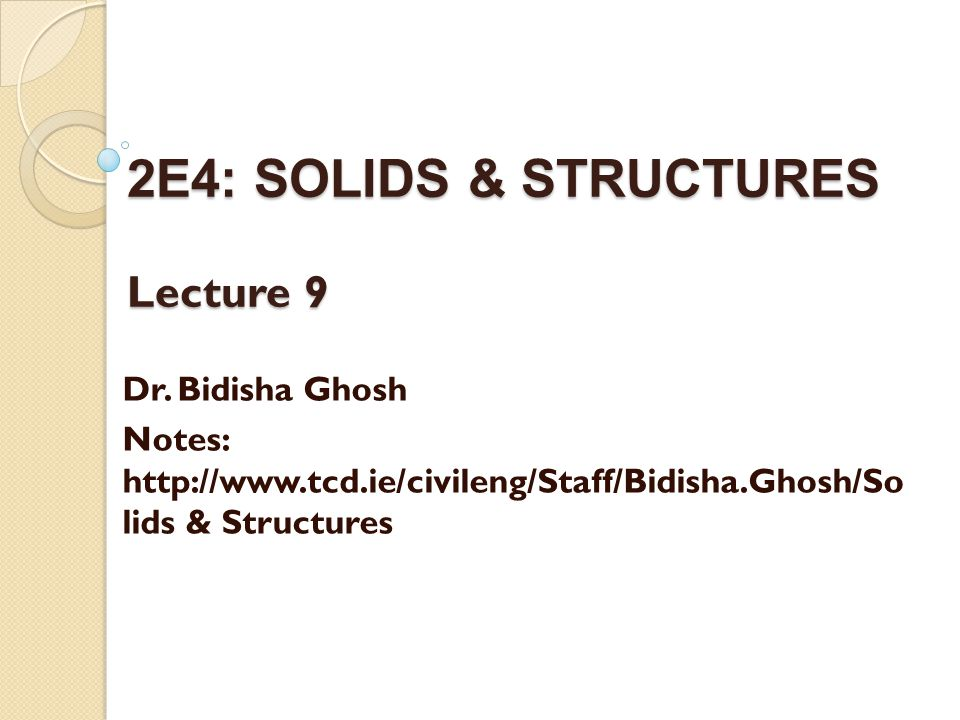 2E4: SOLIDS & STRUCTURES Lecture 9