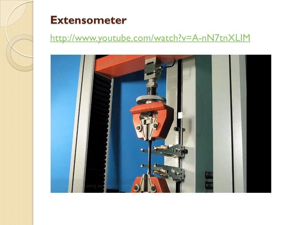 Extensometer http://www.youtube.com/watch v=A-nN7tnXLIM