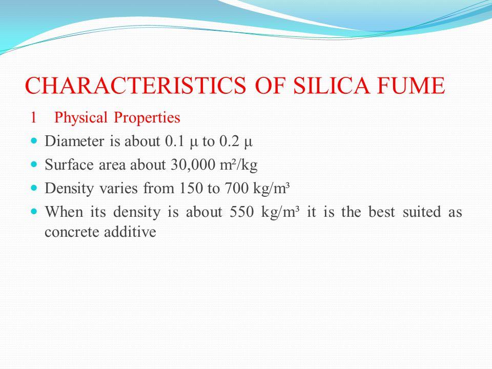 CHARACTERISTICS OF SILICA FUME