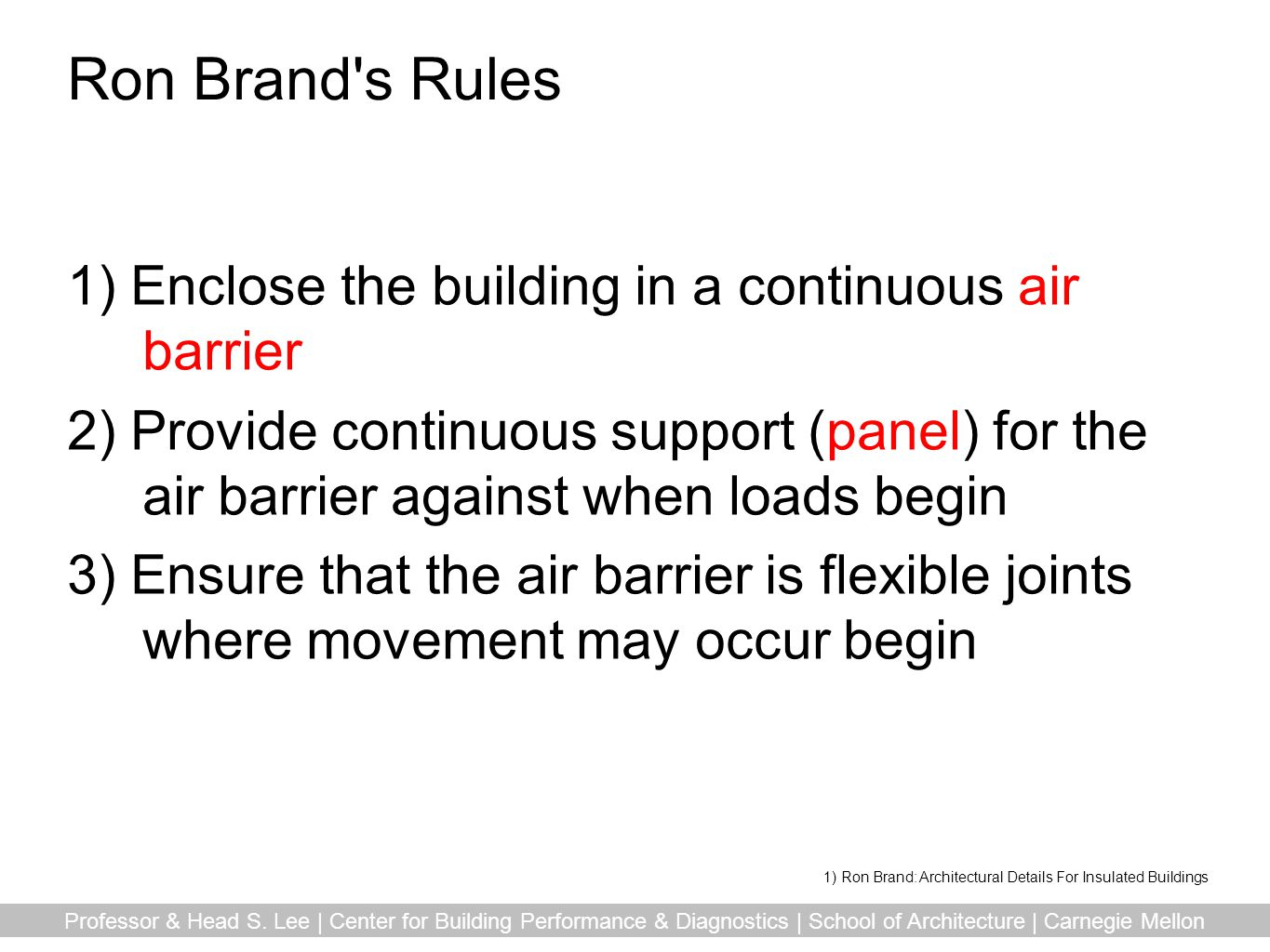Ron Brand s Rules 1) Enclose the building in a continuous air barrier