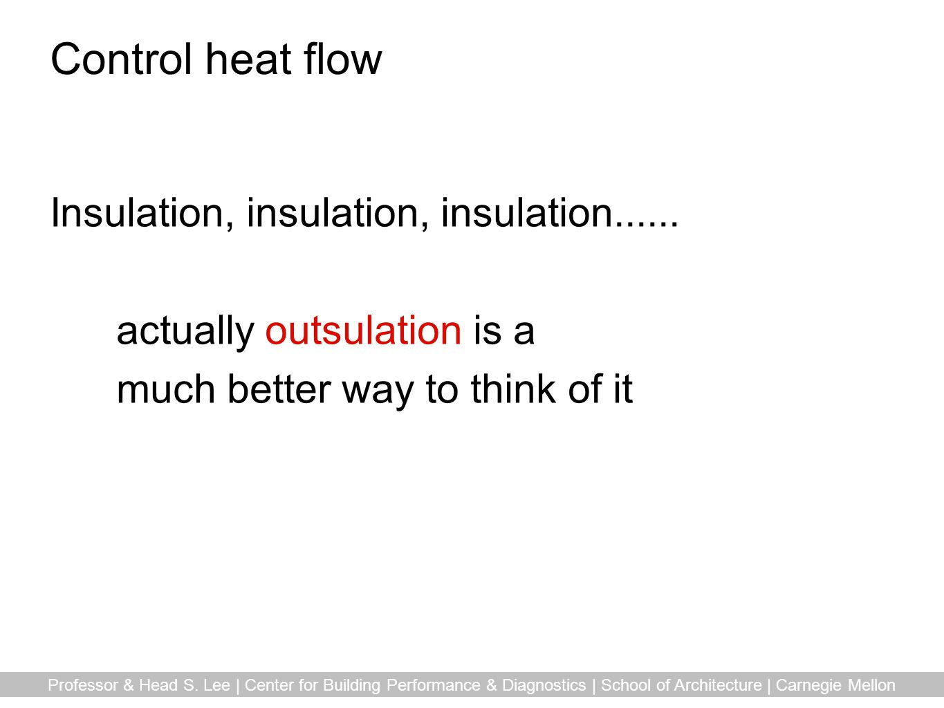 Control heat flow Insulation, insulation, insulation......