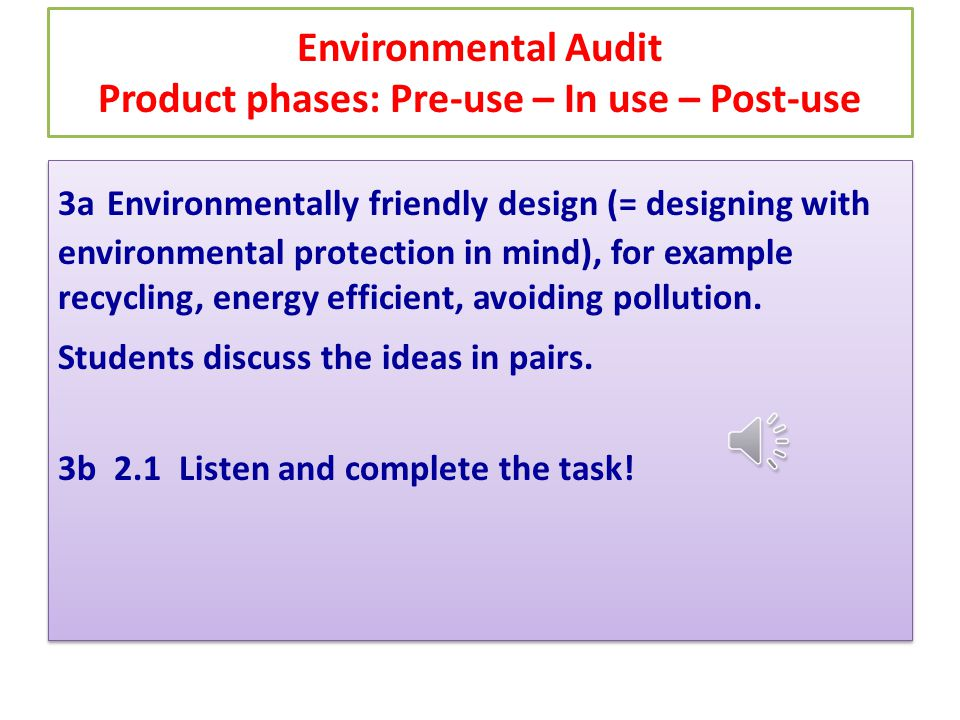 Environmental Audit Product phases: Pre-use – In use – Post-use