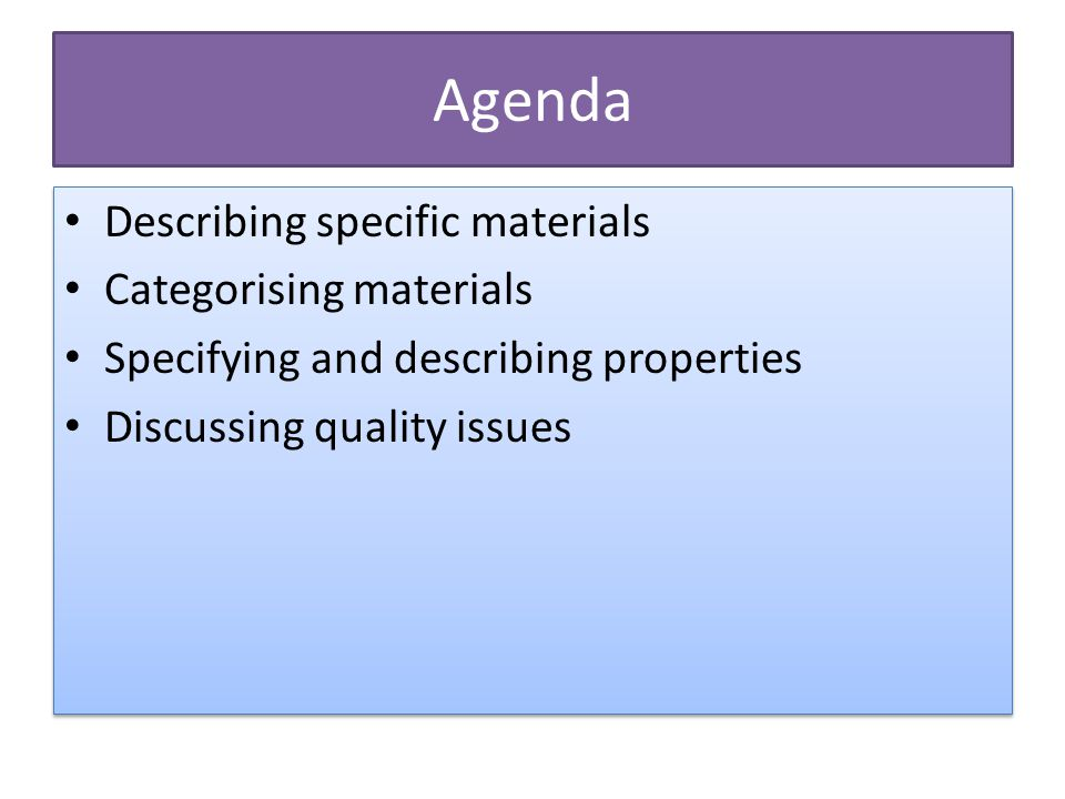 Agenda Describing specific materials Categorising materials