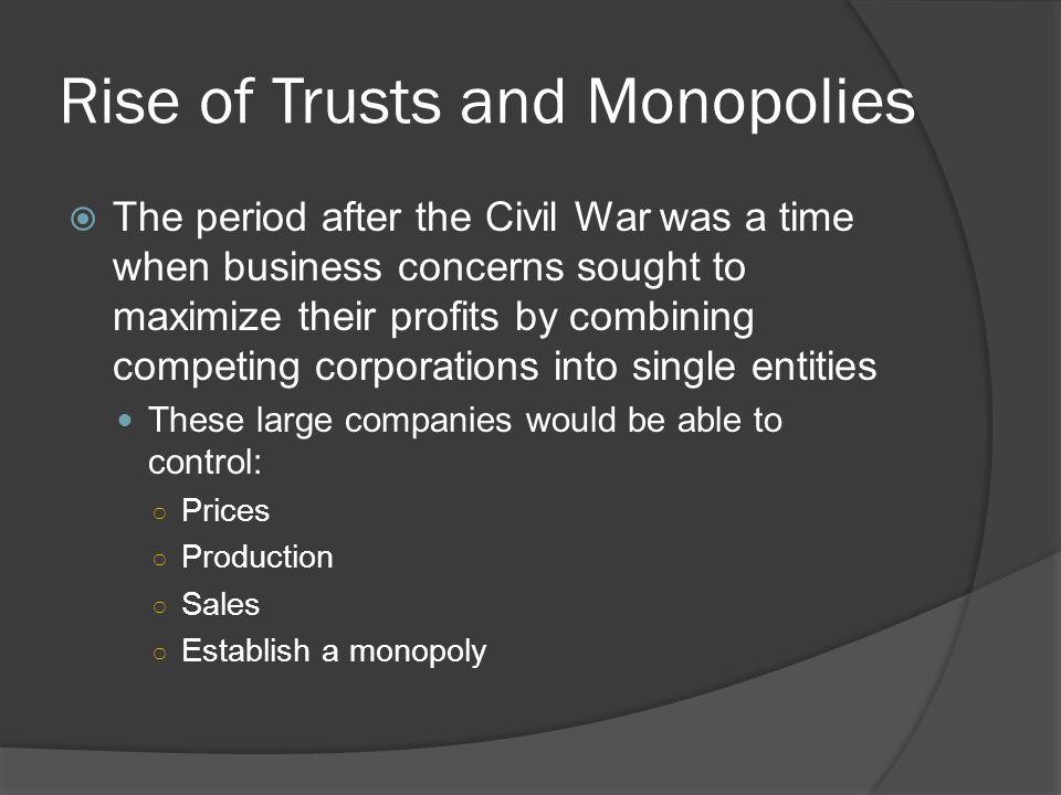 Rise of Trusts and Monopolies
