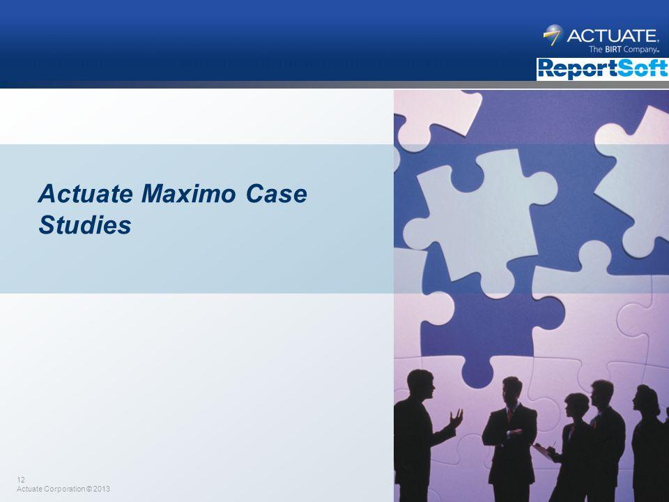 Actuate Maximo Case Studies