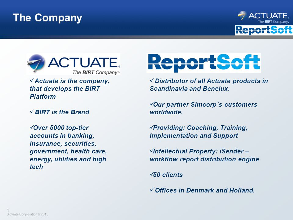 The Company Actuate is the company, that develops the BIRT Platform