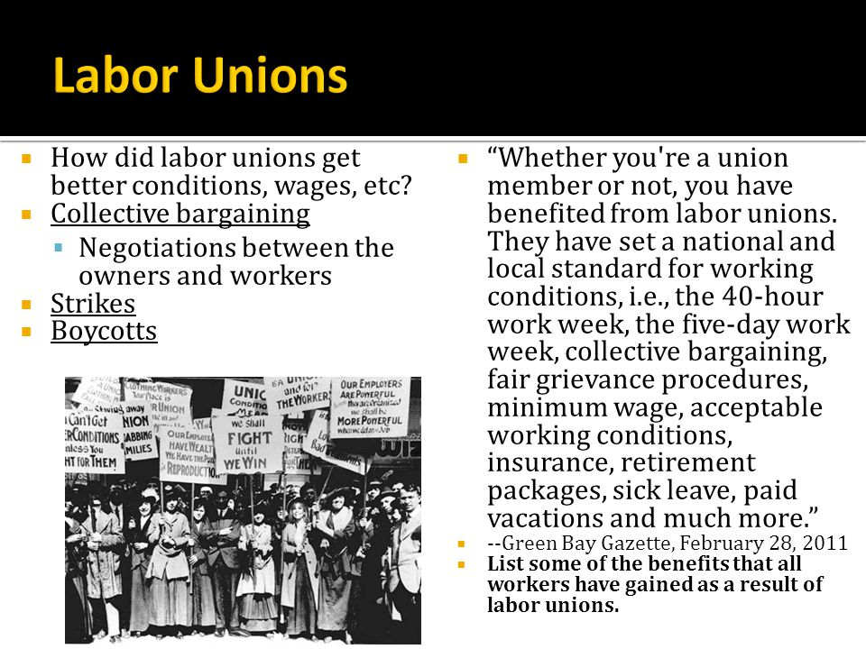 Labor Unions How did labor unions get better conditions, wages, etc