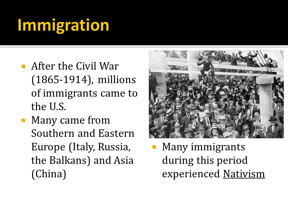 Immigration After the Civil War (1865-1914), millions of immigrants came to the U.S.