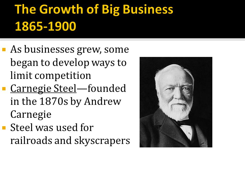 The Growth of Big Business 1865-1900