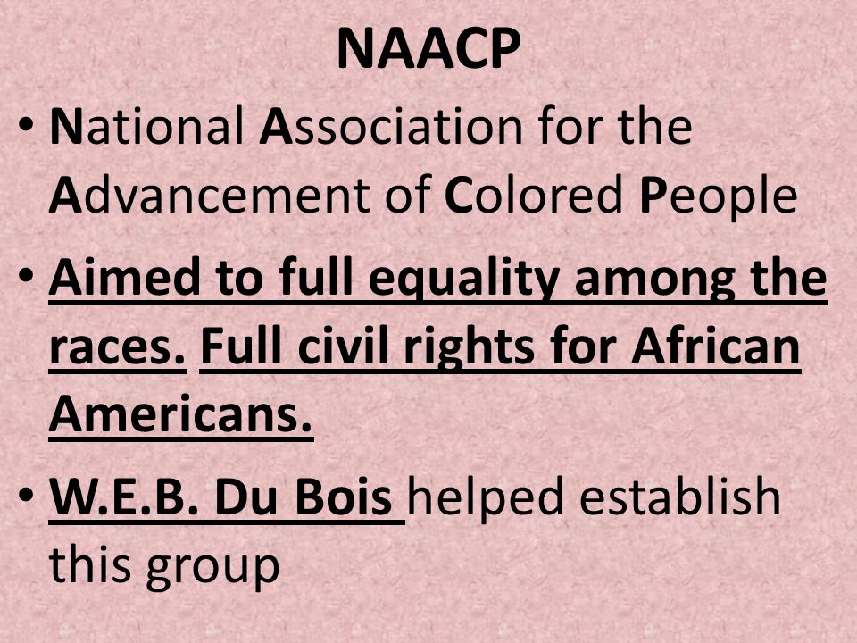 NAACP National Association for the Advancement of Colored People