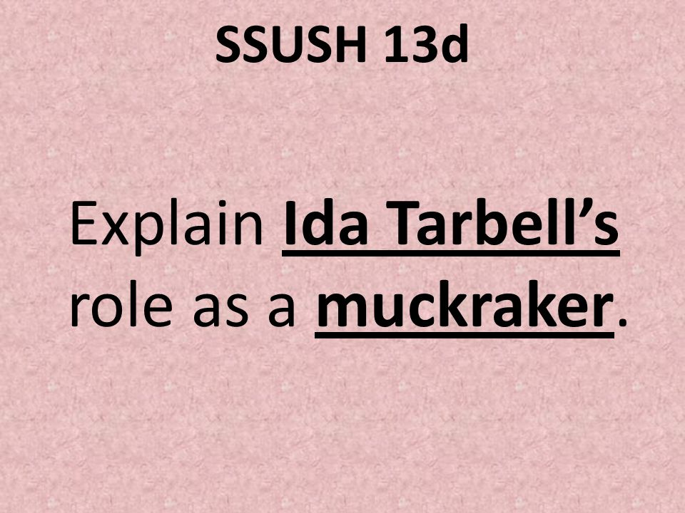 Explain Ida Tarbell's role as a muckraker.