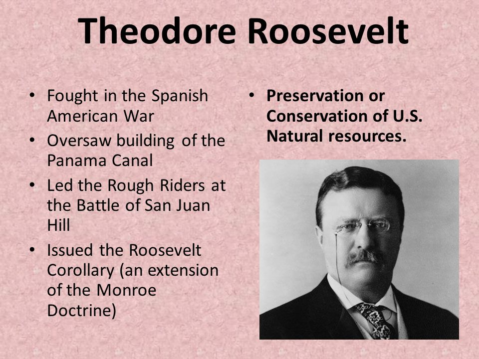 Theodore Roosevelt Fought in the Spanish American War