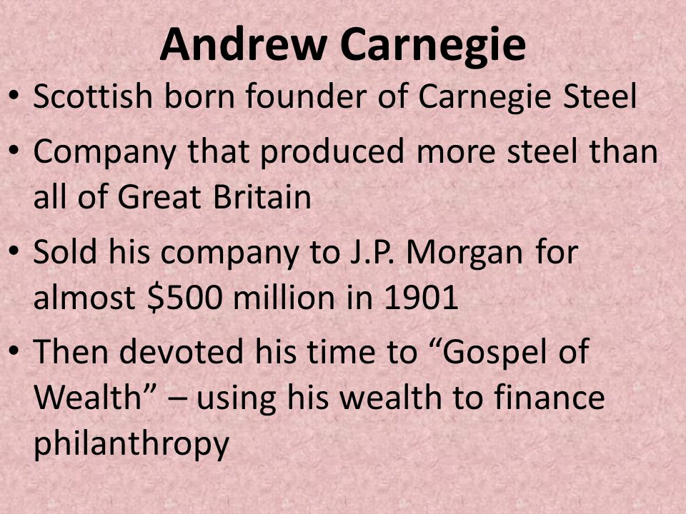 Andrew Carnegie Scottish born founder of Carnegie Steel